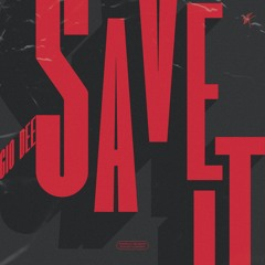Save it (Prod by DatBoiShai)