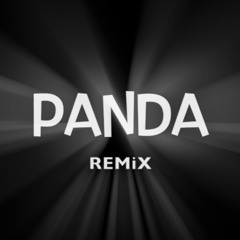 PANDA - BassLine REMiX