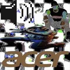 acer [prod. me]