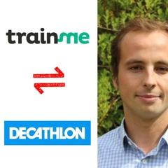 #43 - Gatien Letartre - Rachat de Trainme par Décathlon