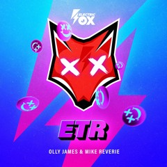 Olly James X Mike Reverie - ETR (Electric Fox)