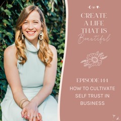 CLB 144: How to Cultivate Self Trust in Business