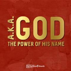 A.K.A. God - The Power Of His Name: Adonai 19-09-21-AM