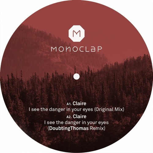 A3. Claire - I See Danger In Your Eyes (DoubtingThomas Remix) FREE DOWNLOAD