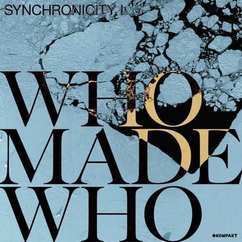 WhoMadeWho - Synchronicity I (Kompakt)