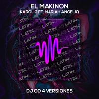 El Makinon - Karol G Ft. Mariah Angeliq [DJ OD 4 Versiones] Extended - Break - Slam
