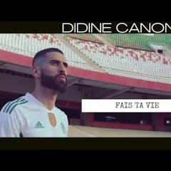 Didine Canon 16 - Fais ta Vie