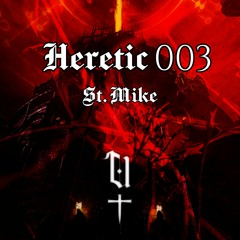Heretic 003: St. Mike