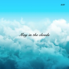 May In The Clouds