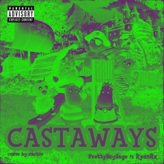 CASTAWAYS - ft. RyanRx [prod. PrettyBoySage] (extended + sped up + perfect loop)