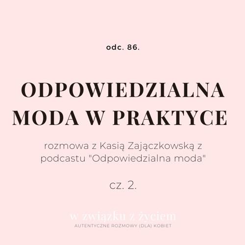 Odc. 86. Odpowiedzialna moda w praktyce. cz. 2.
