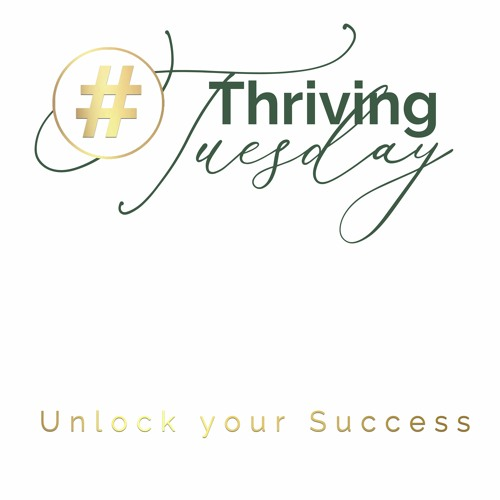 Thriving Tuesday  Unlock Your Success