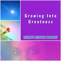 Growing Into Greatness Podcast