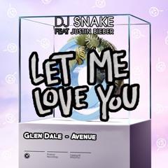 Glen Dale, DJ Snake & Justin Bieber - Let Me Love Avenue (Djürpen Mashup)