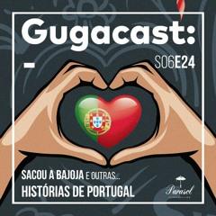 Sacou a Bajoja e outras HISTÓRIAS DE PORTUGAL - Gugacast - S06E24