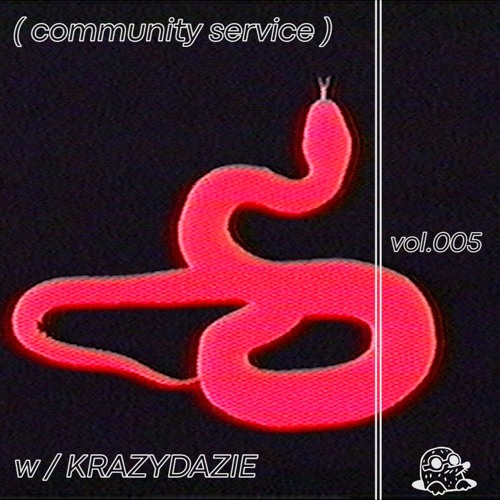 ( Community Service ) mix vol.005 w/KRAZYDAZIE
