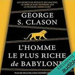 LIVRE AUDIO  GEORGE CLASON - L'HOMME LE PLUS RICHE DE BABYLONE[LIVRE AUDIO DEVELOPPEMENT PERSONNEL]