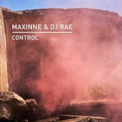 Maxinne X DJ Rae - Control  (Knee Deep in Sound 23rd April)