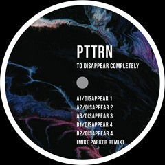 """Premiere: PTTRN """"Disappear 4"""" (Mike Parker Remix) - Token"""