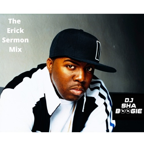 THE ERICK SERMON MIX