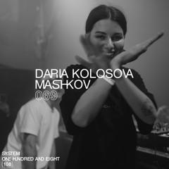SYSTEM108 PODCAST 069: DARIA KOLOSOVA & MASHKOV