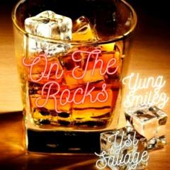 On The Rocks ft. YSL Savage