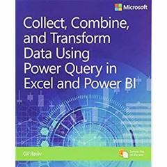 [BOOK] Collect, Combine, and Transform Data Using Power Query in Excel and Power BI (Business Skill