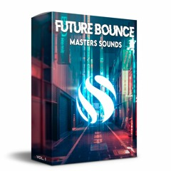 Future Bounce Masters Sounds - OUT NOW !