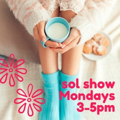 Sol Show with Sol
