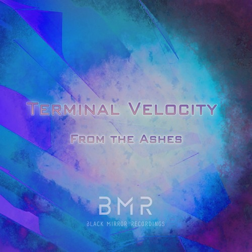 Terminal Velocity - From The Ashes (Original Mix)