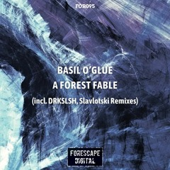Basil O'Glue — A Forest Fable (Slavlotski Remix)