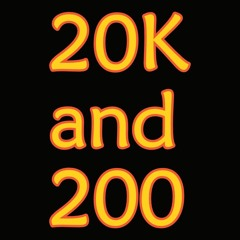 20K plays and 200