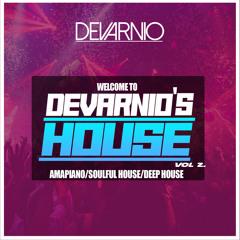 DEVARNIO - DEVARNIO'S HOUSE VOL 2 (AMAPIANO, SOULFUL HOUSE, DEEP HOUSE) // INSTAGRAM @1DEVARNIO