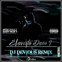 DJ Devious Remix - Elevate Dem 4