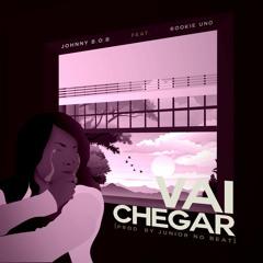 Vai Chegar (Ft. Rookie UNO) [Prod. By Júnior No Beat]