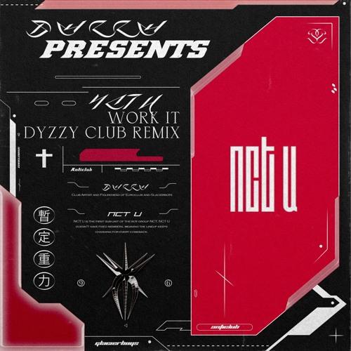 NCT U - Work It (Dyzzy Club Remix)