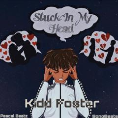 Kidd Foster - Stuck In My Head