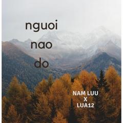 nguoinaodo - Lua12 (prod. Vũ Hải Nam)