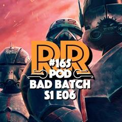 Bad Batch - S1 E06 - Decommissioned - Rebellradion #165