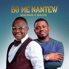 Magnus - Bo Me Nantew Ft Nacee