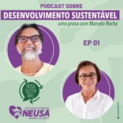 Prosa Sustentável Episódio 01: Marcelo Rocha e Neusa Cadore
