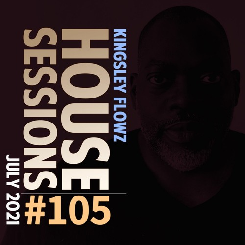 House Sessions #105 - July 2021