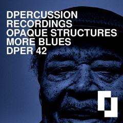 OPAQUE STRUCTURES - MORE BLUES nu-jazz broken-beat future-soul