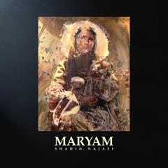 Shahin Najafi - Maryam مریم - شاهین نجفی