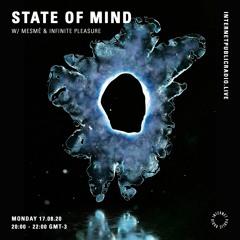 State Of Mind w/ Mesmé & Infinite Pleasure