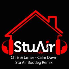 Chris & James - Calm Down (Stu Air Bootleg Remix)