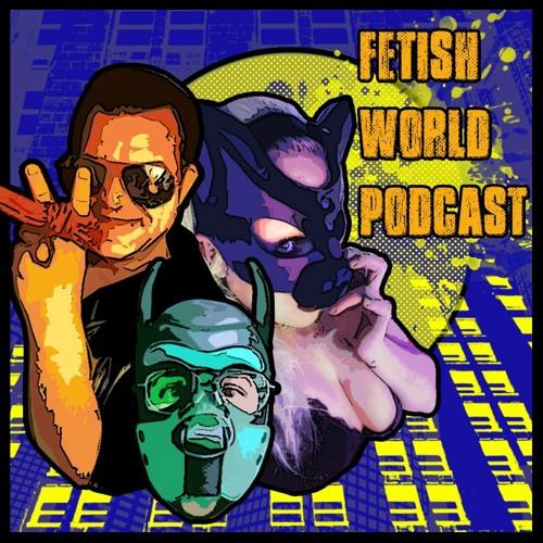 S5E11 - Fetish World Podcast - Hard  Hard And Fetilicious Latex