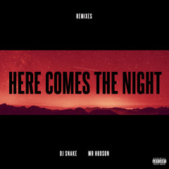 Here Comes The Night (NGHTMRE Remix) [feat. Mr Hudson]