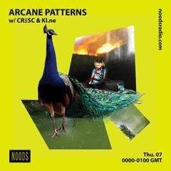 Arcane Patterns #36 on Noods Radio W/ CRΞSC & Kl.ne