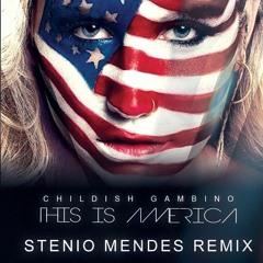 Childish Gambino - This Is America (Stenio Mendes Remix)